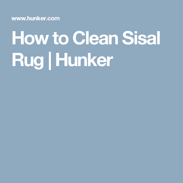 How To Clean Sisal Rug | Hunker