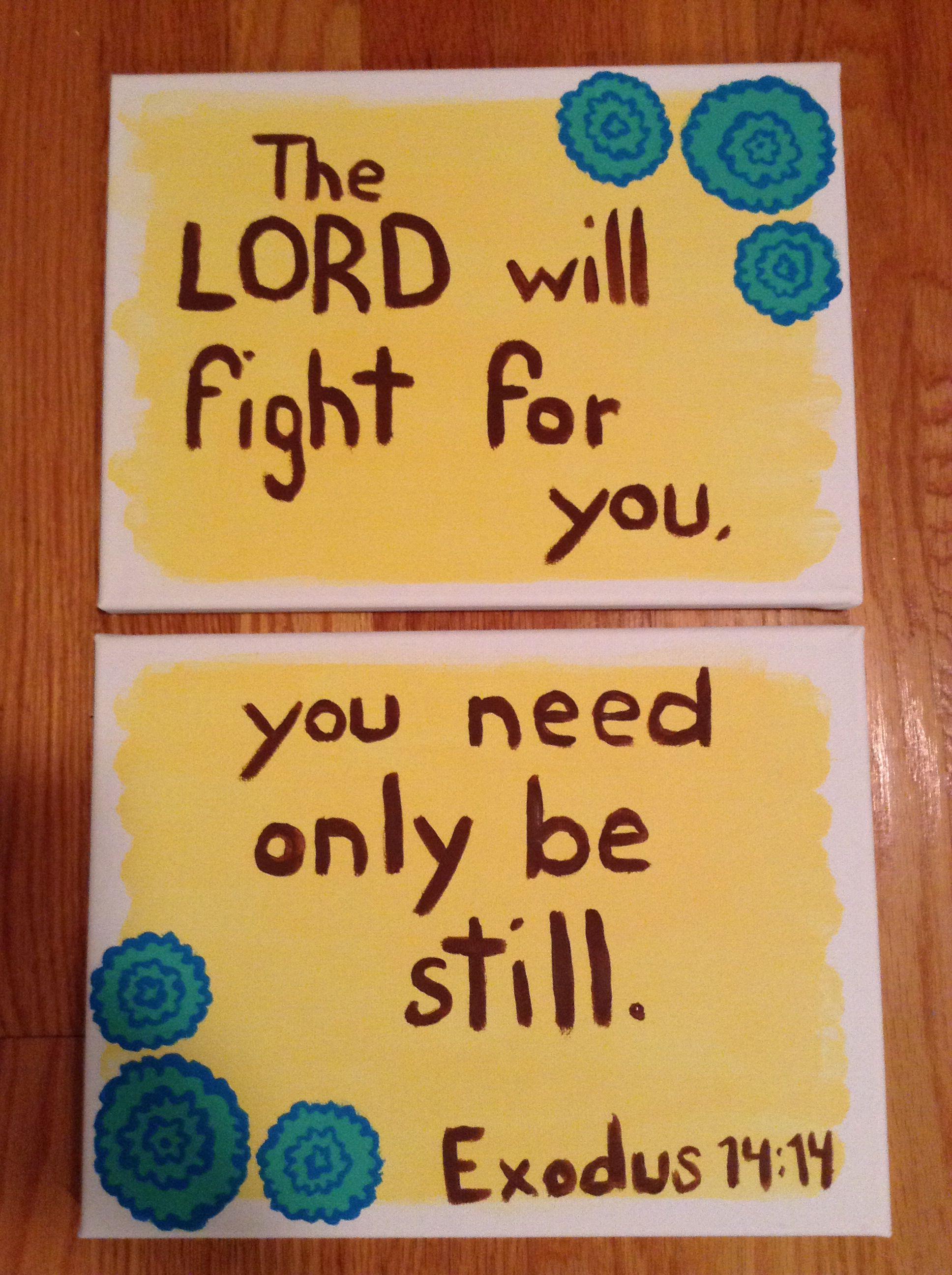 Exodus 14:14 canvas painting. Our family motto | Canvas crafts ...