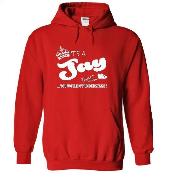 Its a Jay Thing, You Wouldnt Understand !! Name, Hoodie - #tshirt template #animal hoodie. BUY NOW => https://www.sunfrog.com/Names/It-Red-22103537-Hoodie.html?68278