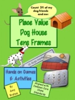 Ccss Place Value Dog House Ten Frame Math Game And Center Activity With Images Ten Frame Math Games Place Values Math Place Value