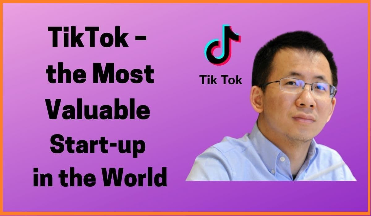 TikTok: the worlds most valuable startup that youve