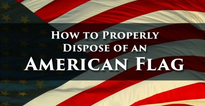 How To Properly Dispose Of An American Flag Homewood Disposal Service American Flag Old American Flag Flag