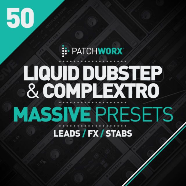 Liquid Dubstep And Complextro Massive Presets From Loopmasters Electro House Edm Dubstep