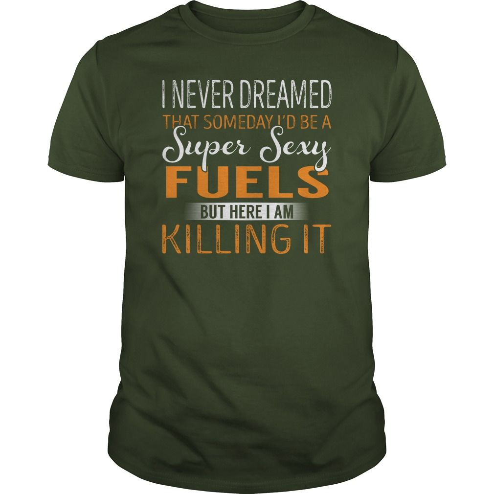 Super Sexy Fuels Job Title Shirts #gift #ideas #Popular #Everything #Videos #Shop #Animals #pets #Architecture #Art #Cars #motorcycles #Celebrities #DIY #crafts #Design #Education #Entertainment #Food #drink #Gardening #Geek #Hair #beauty #Health #fitness #History #Holidays #events #Home decor #Humor #Illustrations #posters #Kids #parenting #Men #Outdoors #Photography #Products #Quotes #Science #nature #Sports #Tattoos #Technology #Travel #Weddings #Women