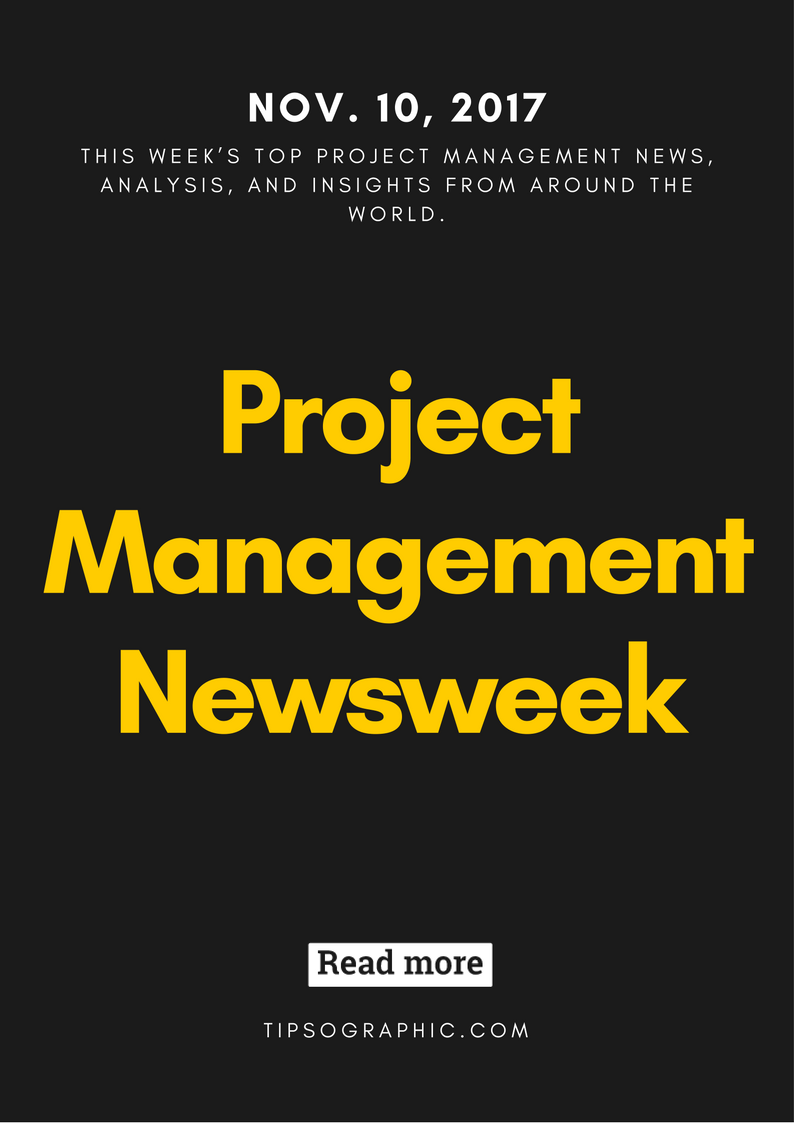 Project Management Newsweek Nov 10 2017 Project Management