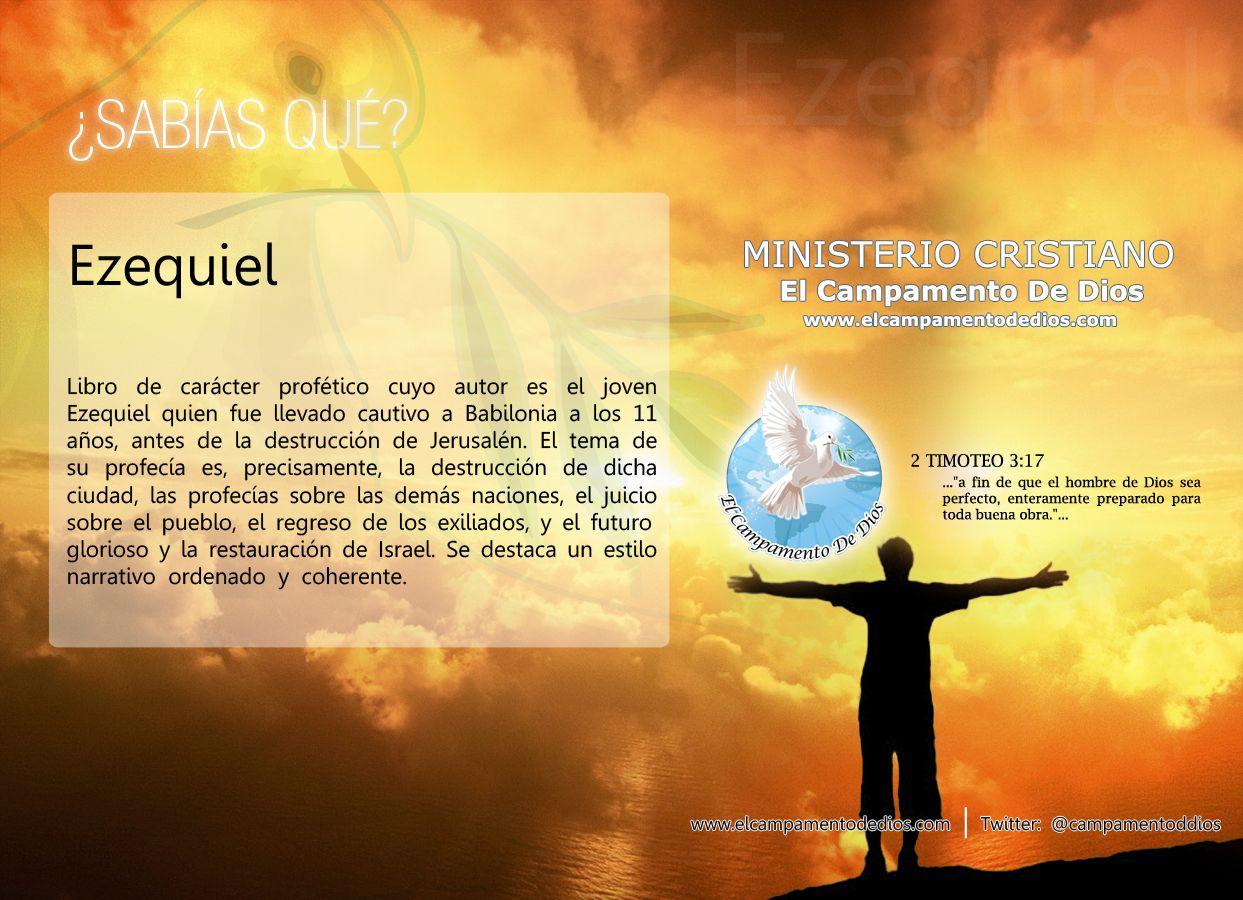 Sabías Qué Ezequiel Es Un Libro De Carácter Profético Cuyo Autor Es El Joven Ezequiel Quien Fue Llevado Cautivo A El Profeta La Profecía Imágenes Cristianas