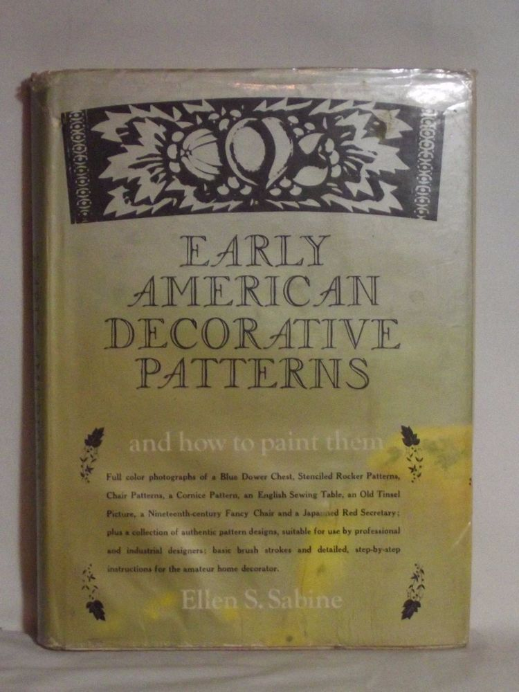 Early American decorative patterns and how to paint them 1962 Ellen S Sabine