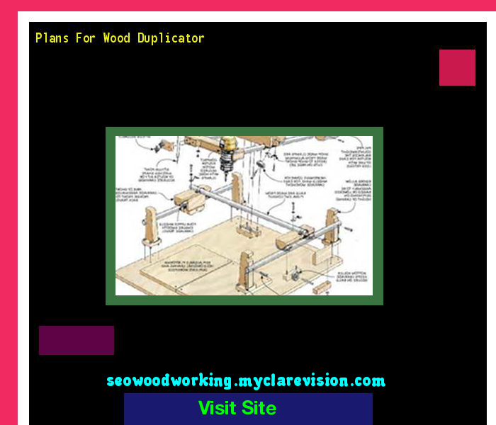 Plans For Wood Duplicator 192335 - Woodworking Plans and Projects!