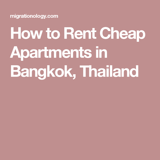 Cheap Apartments For Rent: How To Rent Cheap Apartments In Bangkok, Thailand