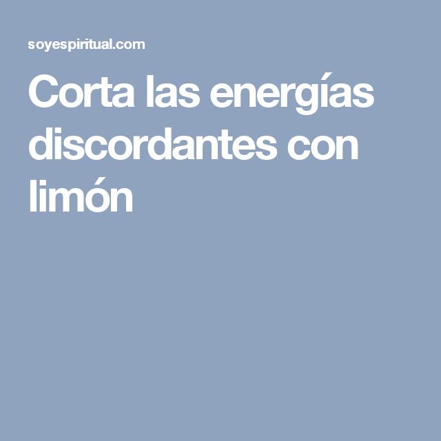 Corta las energías discordantes con limón