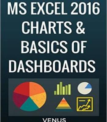 Ms Excel 2016 Charts & Basics Of Dashboards PDF | Software