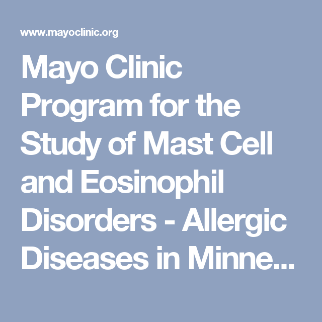 Mayo Clinic Program for the Study of Mast Cell and Eosinophil