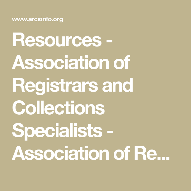 Beautiful Resources   Association Of Registrars And Collections Specialists    Association Of Registrars And Collections Specialists