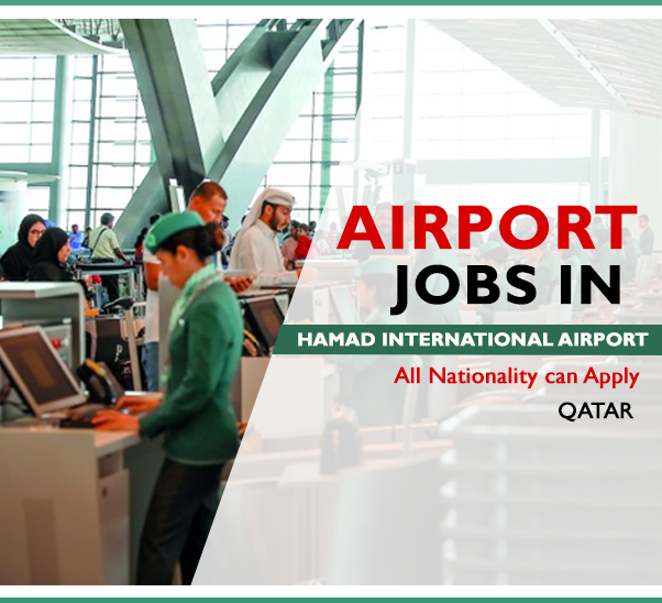 Airport Jobs In Qatar At Hamad International Airport In 2020