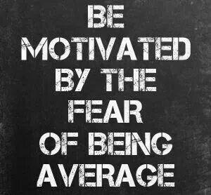 Be Above Average Quotes To Live By Pinterest Motivation