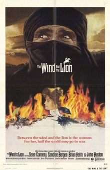 The Wind and the Lion (Le Lion et le Vent), réal. John Milius. Basé sur les faits réels de l'affaire Perdicaris.