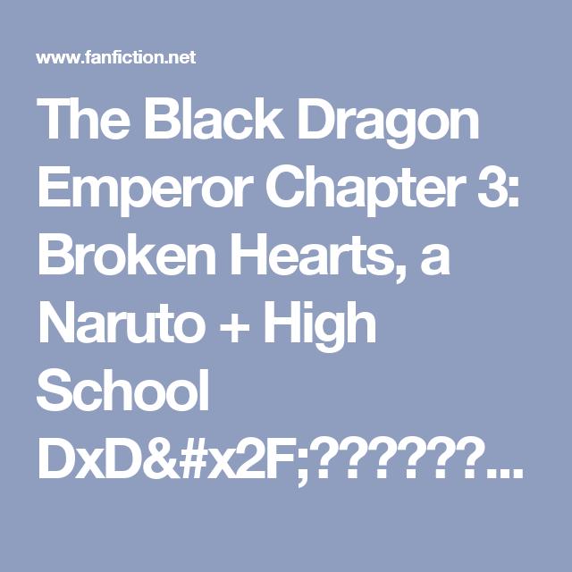 The Black Dragon Emperor Chapter 3: Broken Hearts, a Naruto + High