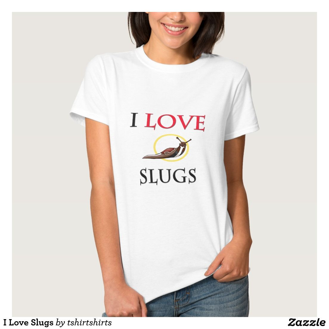 I Love Slugs Tee Shirt