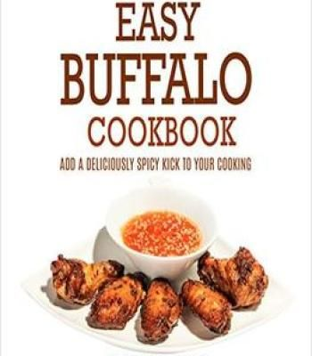 Easy buffalo cookbook add a deliciously spicy kick to your cooking easy buffalo cookbook add a deliciously spicy kick to your cooking pdf forumfinder