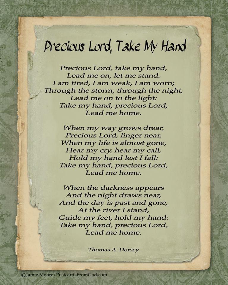Lyric lyrics to take my hand precious lord : Take my hand, Precious Lord, and lead me home.   One with God ...