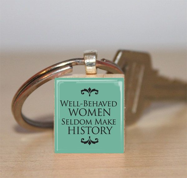 Scrabble Tile Keychain Well Behaved Women Seldom by IncrediblyHip, $6.75