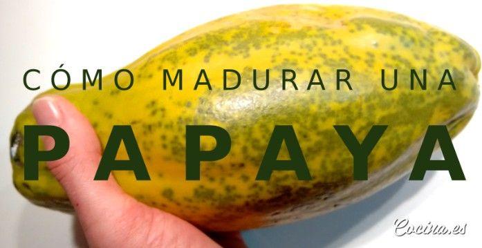 Para obtener los beneficios de la papaya, tienes que ...