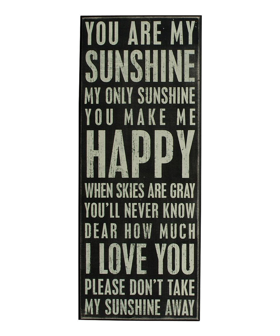 Another great find on #zulily! 'You Are My Sunshine' Box Sign by Primitives by Kathy #zulilyfinds