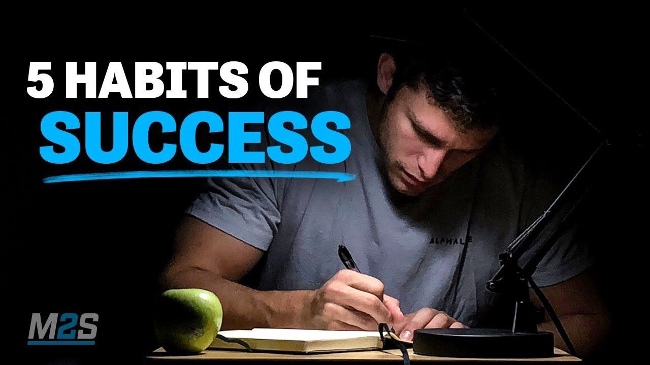 The Five Habits Of Success Amazing Motivational Video For