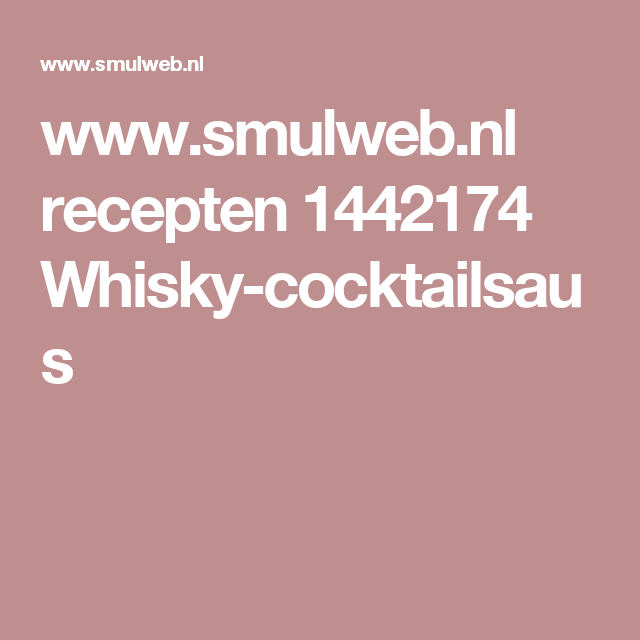 www.smulweb.nl recepten 1442174 Whisky-cocktailsaus