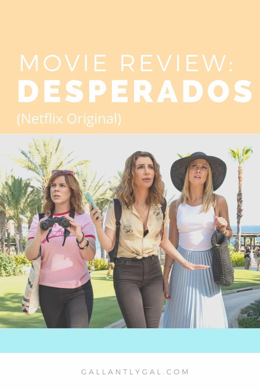 Movie Review Desperados Netflix Original Gallantly Gal In 2020 New Netflix Movies Netflix Gal