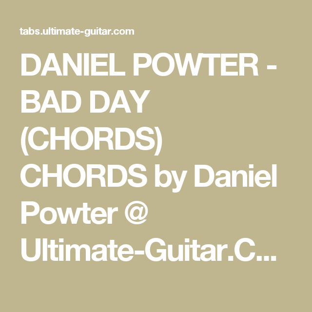 Daniel Powter Bad Day Chords Guitare Parole