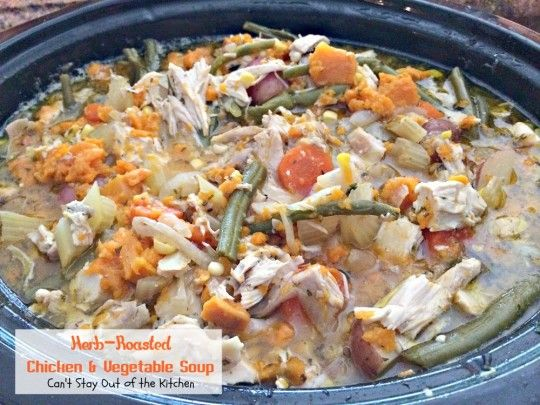 Herb Roasted Chicken and Vegetable Soup | Can't Stay Out of the Kitchen
