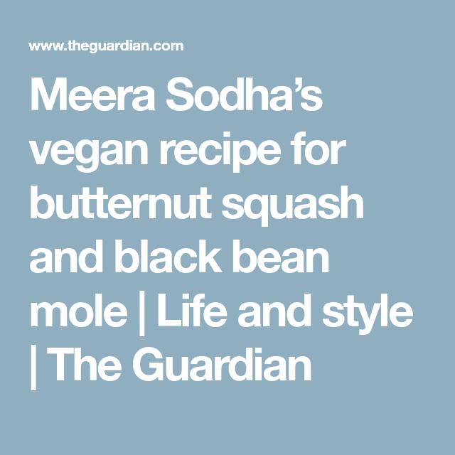 Meera Sodhas Vegan Recipe For Butternut Squash And Black
