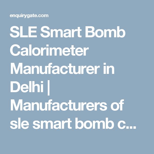 Sle Smart Bomb Calorimeter Manufacturer In Delhi Manufacturers Of Sle Smart Bomb Calorimeters In Delhi With Images Plastic Moulding Manufacturing Coffee Table Design
