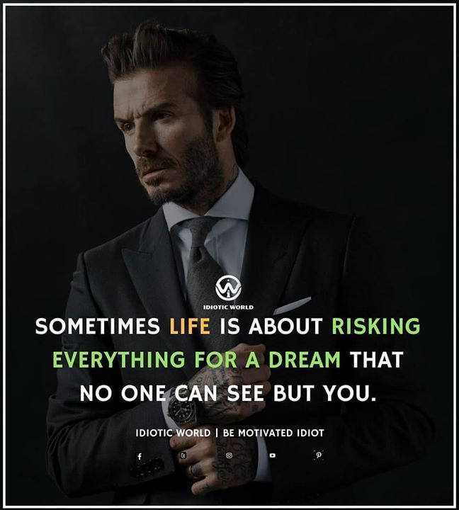 Risking Everything For A Dream For More Quotes Follow Idiotic