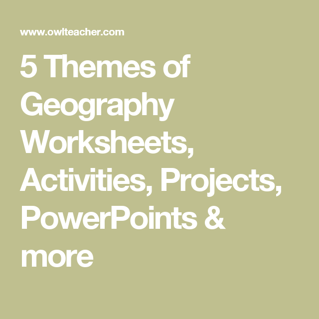 5 themes of geography worksheets activities projects powerpoints 5 themes of geography worksheets activities projects powerpoints more to help you teach an introduction to world geography gumiabroncs Gallery