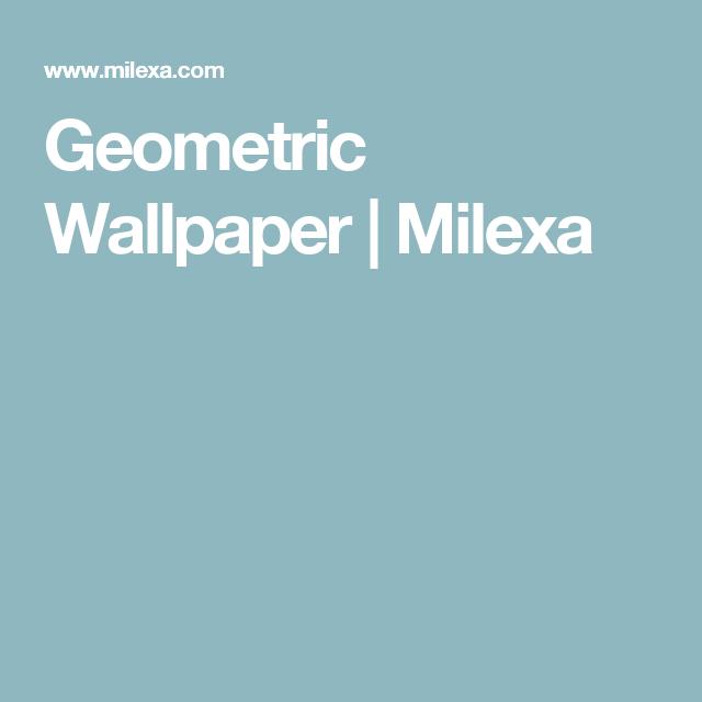 Geometric Wallpaper | Milexa