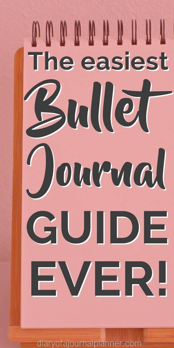 New To Bujo? Here Is The Easiest Bullet Journal Guide You'll Ever Find