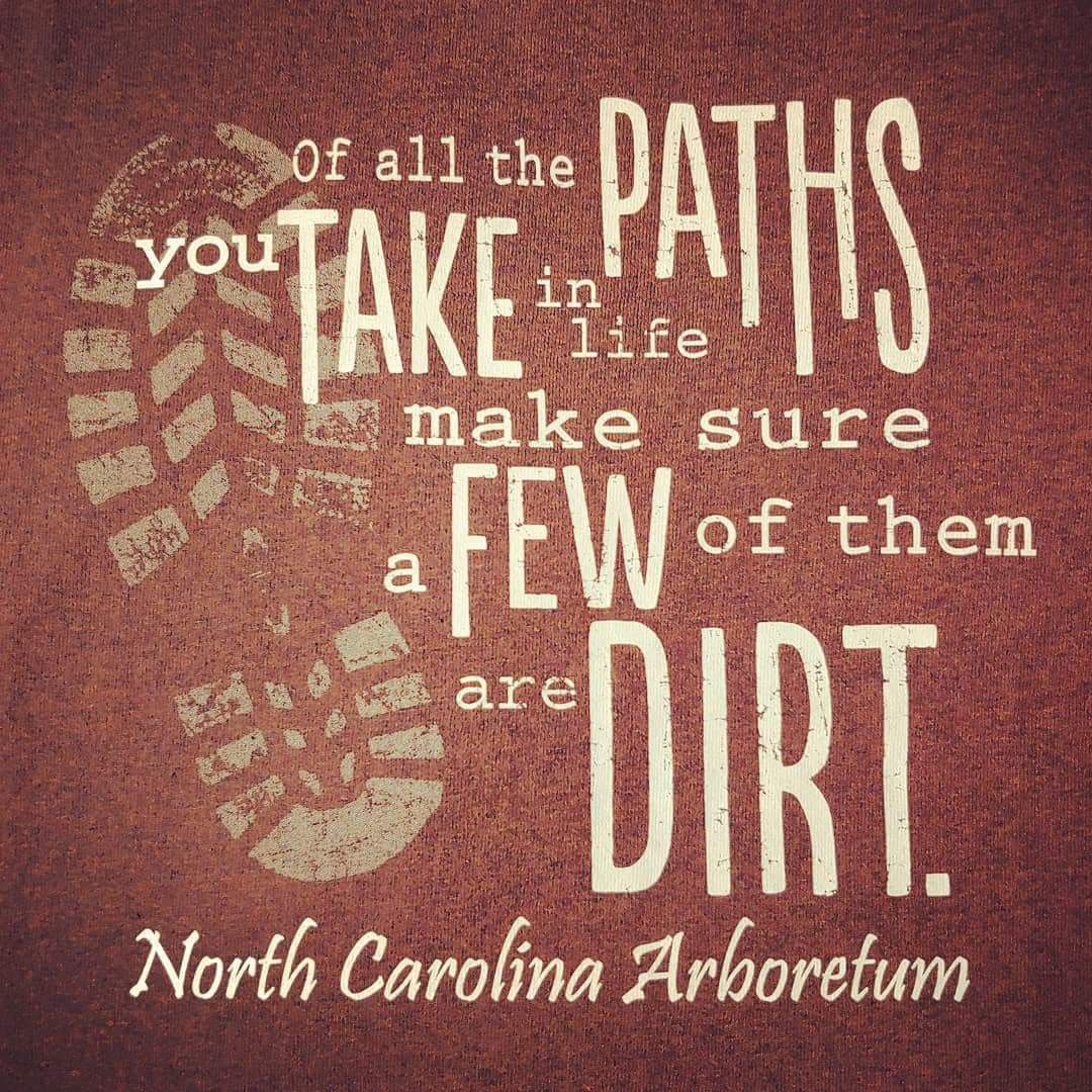 Of All The Paths You Take In Life Make Sure A Few Of Them Are Dirt Best Quotes Good Vibes Only Life
