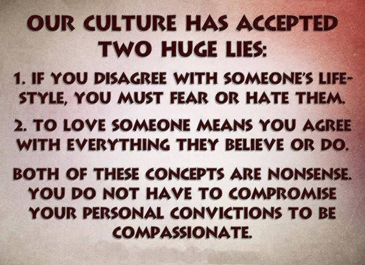 Our culture has accepted two huge lies Life quotes