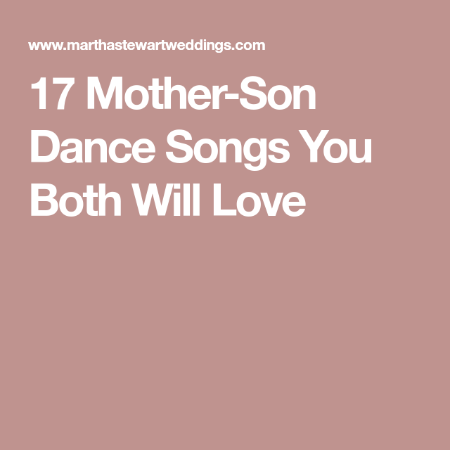 Mother Son Song For Wedding: The Best Mother-Son Dance Songs
