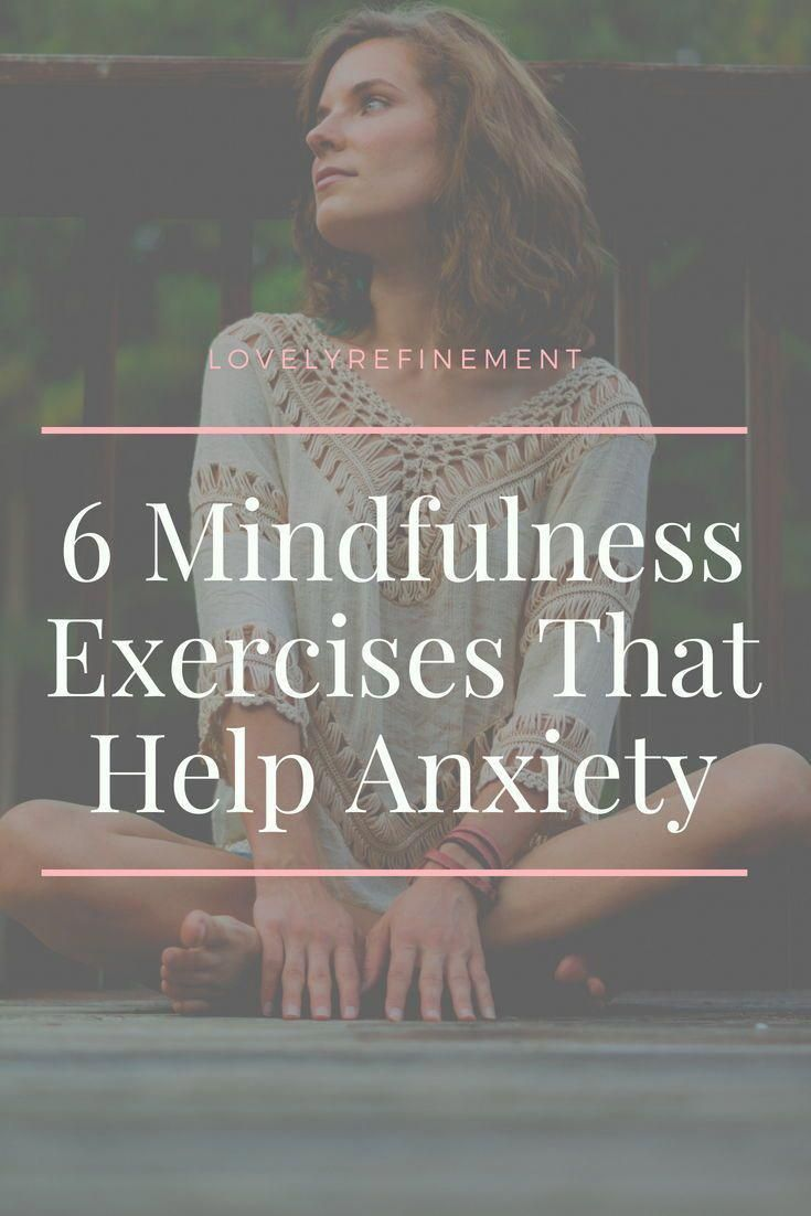 6 Easy Mindfulness Exercises For Anxiety - Lovely Refinement