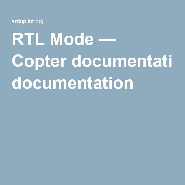 RTL Mode — Copter documentation