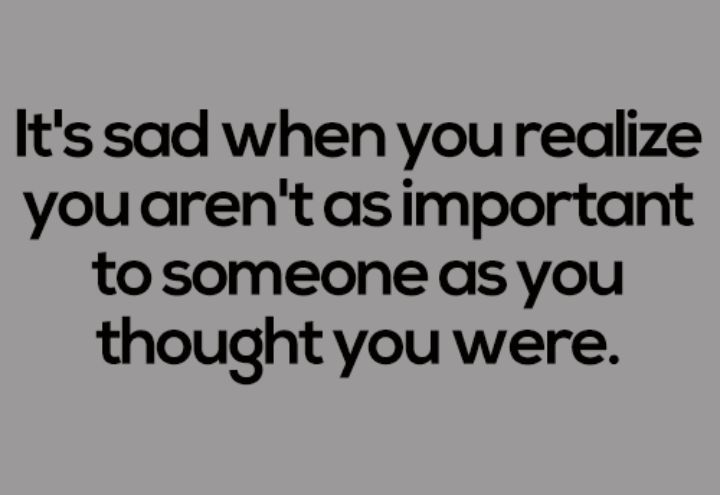 You Are Important Quotes You Become Sad When You Are Not As