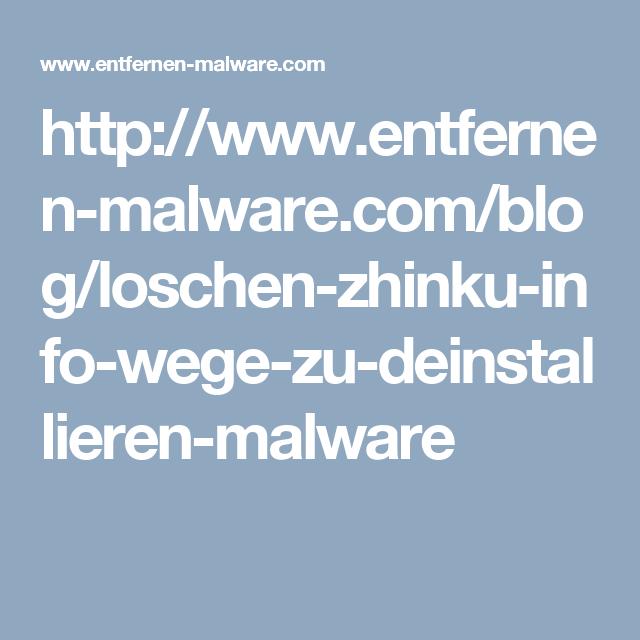 http://www.entfernen-malware.com/blog/loschen-zhinku-info-wege-zu-deinstallieren-malware
