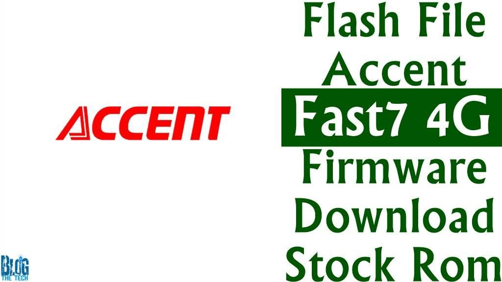 Flash File] Accent Fast7 4G Firmware Download [Stock Rom