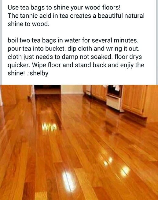 Tea For Wood Floors Flooring Floor Cleaner Cleaning Hacks