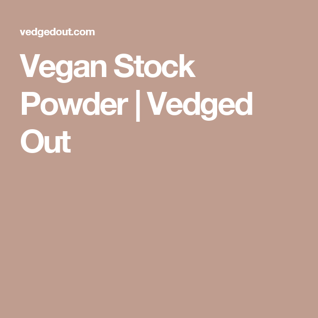 Vegan Stock Powder | Vedged Out