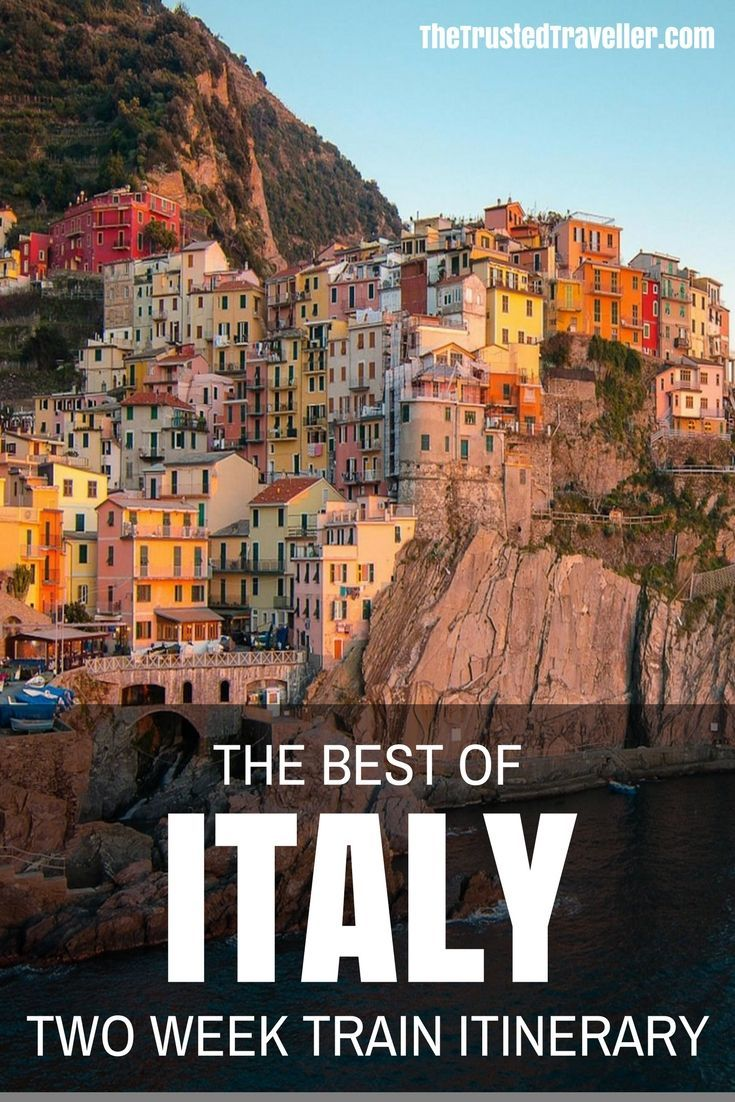 The Best Of Italy By Train A Two Week Itinerary Trip And Travel Inspiration