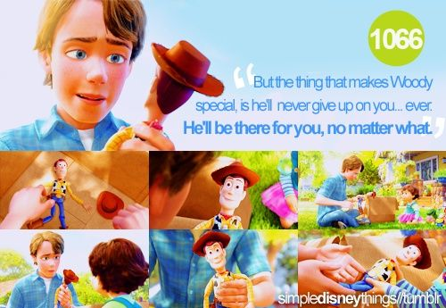 Just Like Woody I Will Always Be There For You No Matter What Disney Kids Disney Quotes Disney Toys